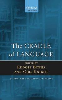 The Cradle of Language (Studies in the Evolution of Language)