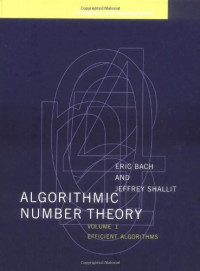 Algorithmic Number Theory, Vol. 1: Efficient Algorithms (Foundations of Computing)