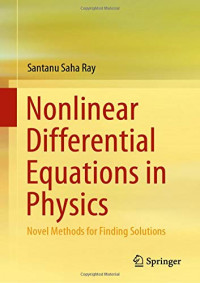 Nonlinear Differential Equations in Physics: Novel Methods for Finding Solutions