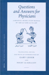 Questions and Answers for Physicians: A Medieval Arabic Study Manual by Abd Al-Aziz Al-Sulami (Sir Henry Wellcome Asian Series)