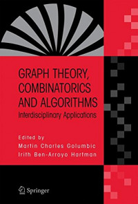 Graph Theory, Combinatorics and Algorithms: Interdisciplinary Applications (Operations Research / Computer Science Interfaces Series)