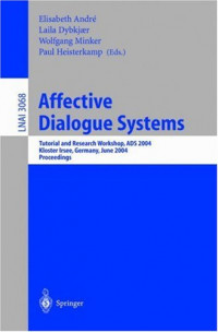 Affective Dialogue Systems: Tutorial and Research Workshop, ADS 2004, Kloster Irsee, Germany, June 14-16, 2004