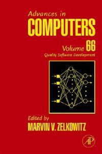 Advances in Computers, Volume 66: Quality Software Development