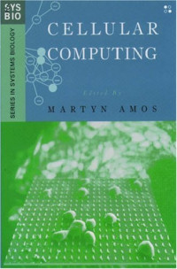 Cellular Computing (Genomics and Bioinformatics)