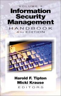 Information Security Management Handbook, Fourth Edition, Volume III