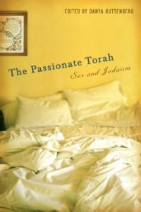 The Passionate Torah: Sex and Judaism