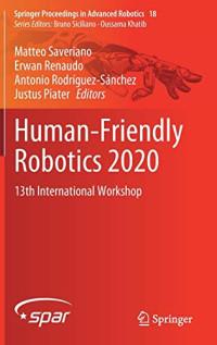 Human-Friendly Robotics 2020: 13th International Workshop (Springer Proceedings in Advanced Robotics, 18)