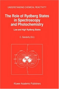 The Role of Rydberg States in Spectroscopy and Photochemistry: Low and High Rydberg States