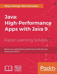 Java: High-Performance Apps with Java 9: Boost your application's performance with the new features of Java 9