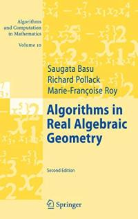 Algorithms in Real Algebraic Geometry (Algorithms and Computation in Mathematics, Vol. 10)