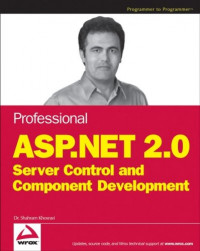 Professional ASP.NET 2.0 Server Control and Component Development (Wrox Professional Guides)