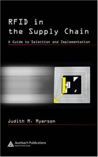 RFID in the Supply Chain: A Guide to Selection and Implementation (Resource Management)