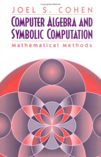 Computer Algebra and Symbolic Computation: Mathematical Methods
