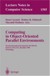 Computing in Object-Oriented Parallel Environments: Second International Symposium, Iscope 98, Santa Fe, Nm, Usa, December 8-11, 1998
