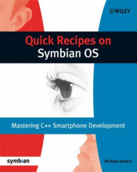 Quick Recipes on Symbian OS: Mastering C++ Smartphone Development (Symbian Press)