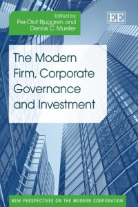 The Modern Firm, Corporate Governance and Investment (New Perspectives on the Modern Corporation Series)
