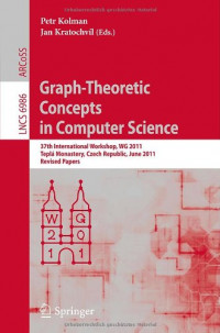 Graph-Theoretic Concepts in Computer Science: 37th International Workshop, WG 2011