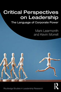 Critical Perspectives on Leadership: The Language of Corporate Power (Routledge Studies in Leadership Research)