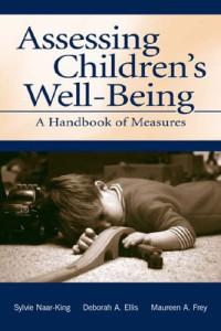 Assessing Children's Well-Being: A Handbook of Measures