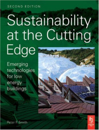 Sustainability at the Cutting Edge, Second Edition: Emerging Technologies for low energy buildings
