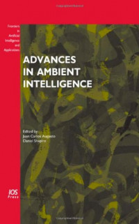 Advances in Ambient Intelligence: Volume 164 Frontiers in Artificial Intelligence and Applications