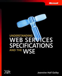 Understanding Web Services Specifications and the WSE