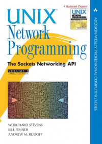 UNIX® Network Programming Volume 1, Third Edition: The Sockets Networking API