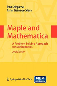 Maple and Mathematica: A Problem Solving Approach for Mathematics