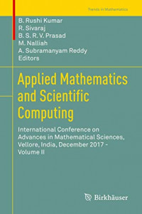 Applied Mathematics and Scientific Computing: International Conference on Advances in Mathematical Sciences, Vellore, India, December 2017 - Volume II (Trends in Mathematics)