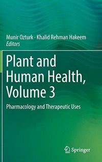 Plant and Human Health, Volume 3: Pharmacology and Therapeutic Uses