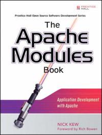 The Apache Modules Book: Application Development with Apache (Prentice Hall Open Source Software Development Series)
