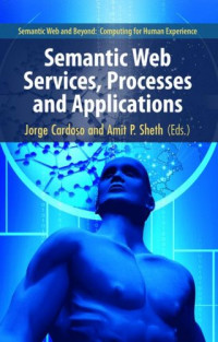 Semantic Web Services, Processes and Applications (Semantic Web and Beyond)