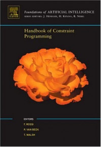 Handbook of Constraint Programming (Foundations of Artificial Intelligence)