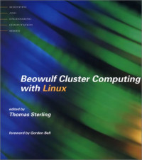 Beowulf Cluster Computing with Linux (Scientific and Engineering Computation)
