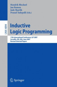 Inductive Logic Programming: 17th International Conference, ILP 2007, Corvallis, OR, USA, June 19-21, 2007