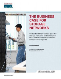The Business Case for Storage Networks (Network Business)