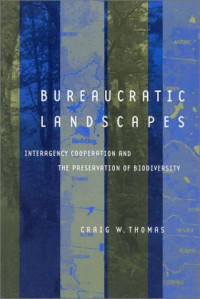 Bureaucratic Landscapes: Interagency Cooperation and the Preservation of Biodiversity