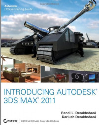 Introducing Autodesk 3ds Max 2011 (Autodesk Official Training Guide: Essential)