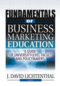 Fundamentals of Business Marketing Education: A Guide for University-Level Faculty and Policymakers