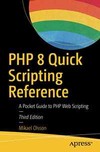 PHP 8 Quick Scripting Reference: A Pocket Guide to PHP Web Scripting