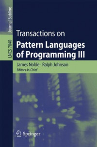 Transactions on Pattern Languages of Programming III (Lecture Notes in Computer Science)