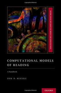 Computational Models of Reading: A Handbook (OXFORD SERIES ON COGNITIVE MODELS)