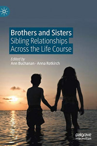 Brothers and Sisters: Sibling Relationships Across the Life Course