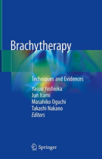 Brachytherapy: Techniques and Evidences