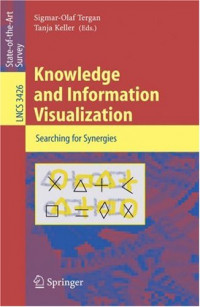 Knowledge and Information Visualization: Searching for Synergies (Lecture Notes in Computer Science)
