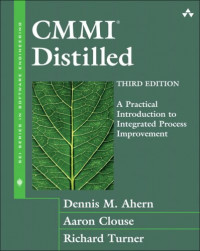 CMMI Distilled: A Practical Introduction to Integrated Process Improvement (3rd Edition) (The SEI Series in Software Engineering)