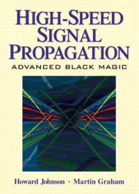 High-Speed Signal Propagation: Advanced Black Magic