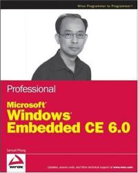 Professional Microsoft Windows Embedded CE 6.0 (Wrox Programmer to Programmer)