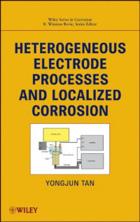 Heterogeneous Electrode Processes and Localized Corrosion (Wiley Series in Corrosion)