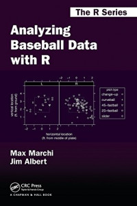 Analyzing Baseball Data with R (Chapman & Hall/CRC The R Series)